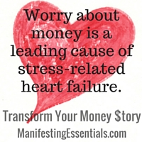 Worry about money is a leading cause of stress-related heart failure.