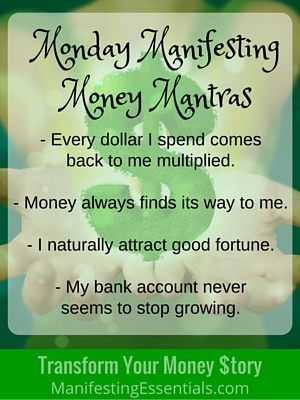 Monday Money Mantras 7 25 16 Manifesting Essentials